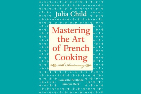 Mastering the art of French Cooking Make Something French Today, Its Julia Childs Birthday
